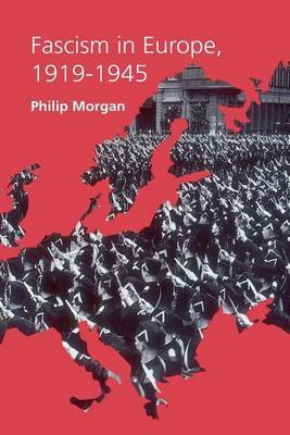 Fascism in Europe, 1919-1945 by Philip Morgan image