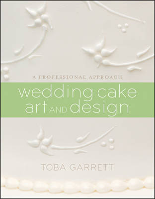Wedding Cake Art and Design by Toba M Garrett