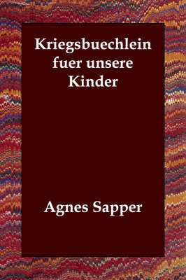 Kriegsbuechlein Fuer Unsere Kinder by Agnes Sapper image