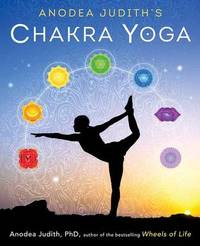 Anodea Judith's Chakra Yoga by Anodea Judith