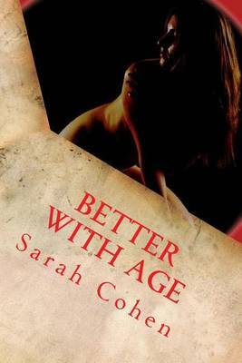 Better with Age: So Much Older by Sarah Cohen