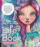 Create Your Life Book by Tamara Laporte