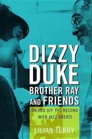 Dizzy, Duke, Brother Ray, and Friends by Lillian Terry image