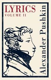Lyrics: Volume 2 (1817-24) by Alexander Pushkin