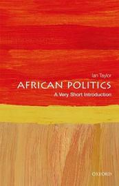 African Politics: A Very Short Introduction by Ian Taylor