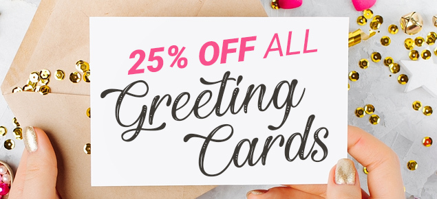 25% off Greeting Cards
