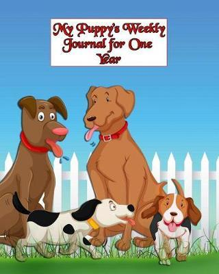 My Puppy's Weekly Journal for One Year by Smart Doggy Publishers