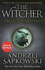 Sword of Destiny by Andrzej Sapkowski