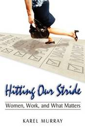 Hitting Our Stride by Karel Murray