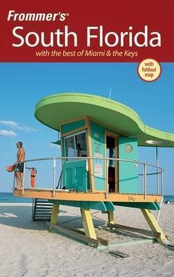 Frommer's South Florida: with the Best of Miami and the Keys by Lesley Abravanel