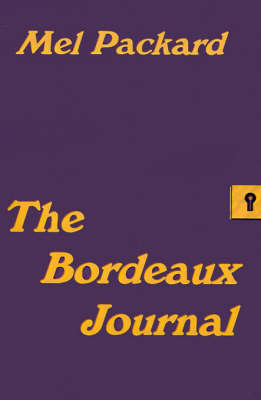 The Bordeaux Journal by Mel Packard