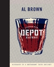 Depot: Biography of a Restaurant (with Recipes) by Al Brown