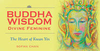 Buddha Wisdom Inspiration Cards - Divind Feminine by Chan Sofan
