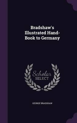 Bradshaw's Illustrated Hand-Book to Germany by George Bradshaw image