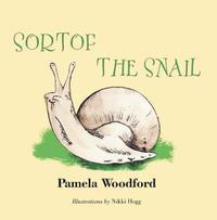Sortof the Snail by Pamela Woodford