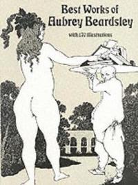 Best Work of Aubrey Beardsley by Aubrey Beardsley