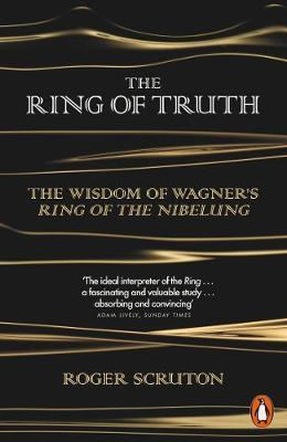 The Ring of Truth by Roger Scruton