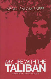 My Life with the Taliban by Abdul Salam Zaeef image
