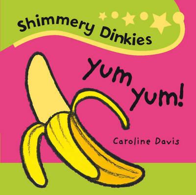 Yum Yum! by Caroline Davis