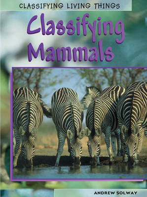 Classifying Mammals by Andrew Solway
