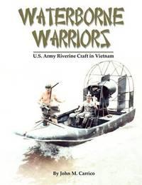 Waterborne Warriors by John M. Carrico