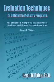 Evaluation Techniques for Difficult to Measure Programs by Javan B. Ph.D. Ridge