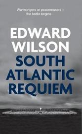 South Atlantic Requiem by Edward Wilson