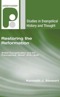 Restoring the Reformation by Kenneth J Stewart image
