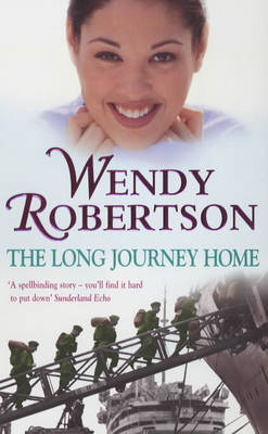 The Long Journey Home by Wendy Robertson