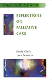 Reflections On Palliative Care by David Clark