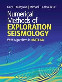 Numerical Methods of Exploration Seismology by Gary F. Margrave