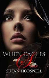 When Eagles Soar by Susan Horsnell image