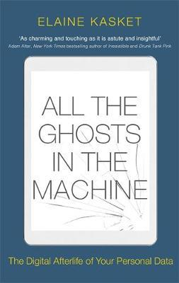 All the Ghosts in the Machine by Elaine Kasket image