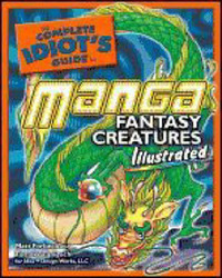 The Complete Idiot's Guide to Manga Fantasy Creatures, Illustrated by Matt Forbeck image