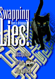 Swapping Lies! Deception in the Workplace by Marc A. Bringman image