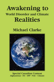 Awakening to World Disorder and Climate Realities by Michael Clarke
