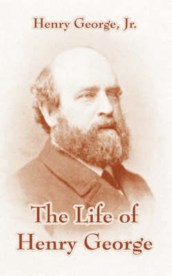 The Life of Henry George by Henry George image