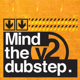 Mind The Dubstep Vol. 2 by Various