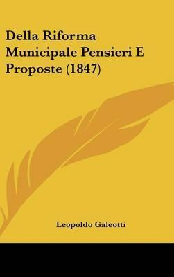 Della Riforma Municipale Pensieri E Proposte (1847) by Leopoldo Galeotti image
