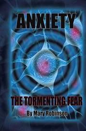 Anxiety The Tormenting Fear by Mary Robinson