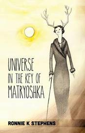 Universe in the Key of Matryoshka by Ronnie K Stephens