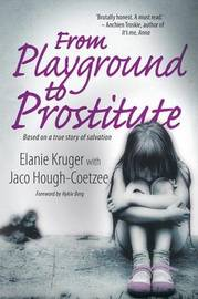 From playground to prostitute by Jaco Hough-Coetzee