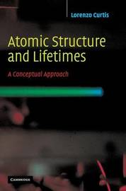 Atomic Structure and Lifetimes by Lorenzo J Curtis image