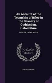 An Account of the Township of Iffley in the Deanery of Cuddesdon, Osfordshire by Edward Marshall image
