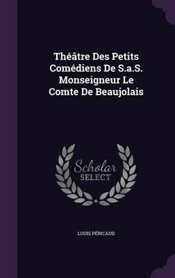 Theatre Des Petits Comediens de S.A.S. Monseigneur Le Comte de Beaujolais by Louis Pericaud