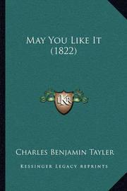 May You Like It (1822) by Charles Benjamin Tayler