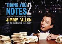 Thank You Notes 2 by Jimmy Fallon