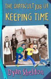 Difficult Job Of Keeping Time by Dyan Sheldon image