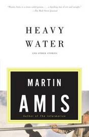 Heavy Water by Martin Amis