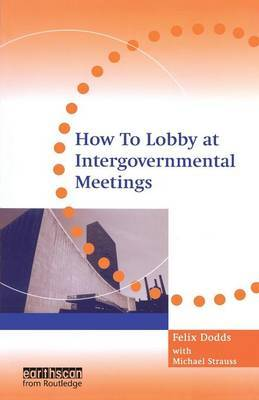 How to Lobby at Intergovernmental Meetings by Michael Strauss